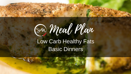 Meal Plan: Basic Low Carb Healthy Fats Dinners