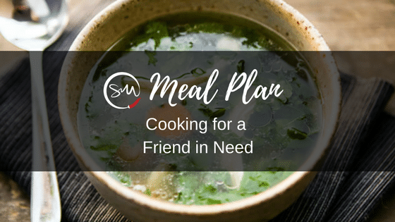 Meal Plan: Cooking for a friend in need