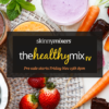 Skinnymixers The Healthy Mix IV